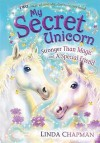 Stronger Than Magic and A Special Friend (My Secret Unicorn, #5-6) - Linda Chapman