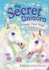 Stronger Than Magic and A Special Friend (My Secret Unicorn, #5-6) - Linda Chapman