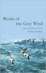 Words Of The Grey Wind - Chris Arthur