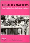 Equality Matters: case studies from the primary school - Hilary Claire, Janet Maybin, Joan Swann