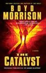 The Catalyst - Boyd Morrison