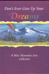 Don't Ever Give Up Your Dreams: A Collection of Poems - Susan Polis Schutz, Blue Mountain Arts