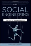 Social Engineering: The Art of Human Hacking - Christopher Hadnagy, Paul Wilson