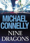 Nine Dragons - Michael Connelly