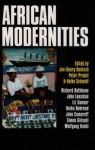 African Modernities: Entangled Meanings In Current Debate - Jan-Georg Deutsch