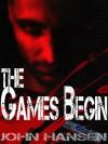 The Games Begin - John Hansen