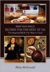 Abby McDonald Recipes for the Rest of Us: : The Approachable Fun Way to Cook - Abby McDonald