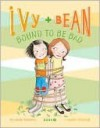 Ivy and Bean: Bound to be Bad (Ivy and Bean, #5) - Annie Barrows, Sophie Blackall