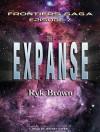 The Expanse: Frontiers Saga, Book 7 - Ryk Brown, Jeffrey Kafer