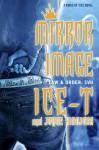 Mirror Image (Kings of Vice) - Ice-T, Jorge Hinojosa