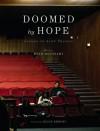 Doomed by Hope: Essays on Arab Theatre - Eyad Houssami, Elias Khoury, Dalia Khamissy
