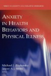 Anxiety in Health Behaviors and Physical Illness - Michael J. Zvolensky, Jasper A.J. Smits