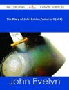 The Diary of John Evelyn, Volume II (of 2) - The Original Classic Edition - John Evelyn