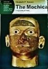 The Mochica: A Culture of Peru (Arts & Civilizations of Indian America) - Elizabeth P. Benson