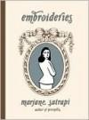 Embroideries - Marjane Satrapi, Anjali Singh