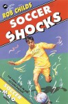 Soccer Shocks - Rob Childs