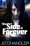 This Side of Forever (Forever Series) - Jo Chandler