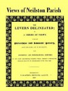 Views of Neilston Parish: The Levern Delineated - Charles Taylor