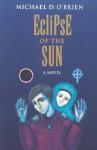 Eclipse of the Sun - Michael D. O'Brien