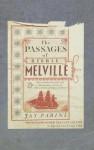 The Passages Of Herman Melville.. Jay Parini - Jay Parini