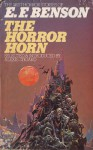 The Horror Horn And Other Stories: The Best Horror Stories Of E. F. Benson - E.F. Benson, Alexis Lykiard