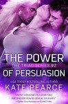 The Power of Persuasion (The Triad Series Book 2) - Kate Pearce