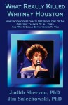 What Really Killed Whitney Houston - Judith Sherven, Jim Sniechowski
