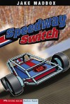 Speedway Switch (Impact Books. a Jake Maddox Sports Story) - Jake Maddox, Bob Temple