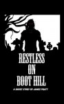 Restless on Boot Hill - James Pratt