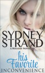 His Favorite Inconvenience: A Holiday Novella (His Favorite Series) - Sydney Strand