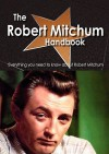 The Robert Mitchum Handbook - Everything You Need to Know about Robert Mitchum - Emily Smith