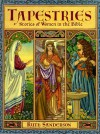 Tapestries: Stories Of Women In The Bible - Ruth Sanderson
