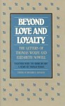 Beyond Love and Loyalty: The Letters of Thomas Wolfe and Elizabeth Nowell, Together with No More Rivers, a Story by Thomas Wolfe - Richard S. Kennedy, Elizabeth Nowell