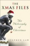 The Xmas Files: The Philosophy of Christmas - Stephen Law