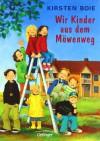 Wir Kinder aus dem Möwenweg - Kirsten Boie, Katrin Engelking