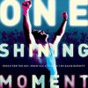 One Shining Moment: Reach for the Sky, Know You Are Alive [With Audio CD] - David B. Barrett, Armen Keteyian