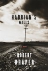 Hadrian's Walls - Robert Draper