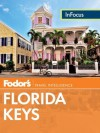Fodor's In Focus Florida Keys (Full-color Travel Guide) - Fodor's Travel Publications Inc.