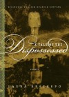 A Tale of the Dispossessed: A Novel (Spanish Edition) - Laura Restrepo