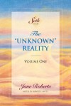 "The ""Unknown"" Reality, Volume One (A Seth Book) - Jane Roberts, Robert F. Butts"