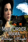 Mail Order Mama - Courage Knight