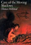 The Cave of Moving Shadows - Thomas Millstead