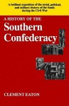 History of the Southern Confederacy - Clement Eaton