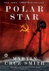 Polar Star: A Novel - Martin Cruz Smith