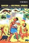 Racism and Cultural Studies: Critiques of Multiculturalist Ideology and the Politics of Difference - E. San Juan Jr., E. San Juan Jr.
