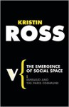 The Emergence of Social Space: Rimbaud and the Paris Commune - Kristin Ross, Terry Eagleton