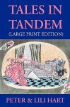Tales in Tandem - Large Print Edition - Peter Hart, Lili Hart