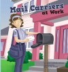 Mail Carriers at Work - Karen Latchana Kenney, Brian Caleb Dumm