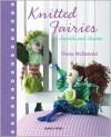 Knitted Fairies: To Cherish and Charm - Fiona McDonald