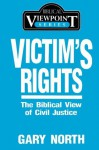 Victim's Rights: The Biblical View of Civil Justice - Gary North